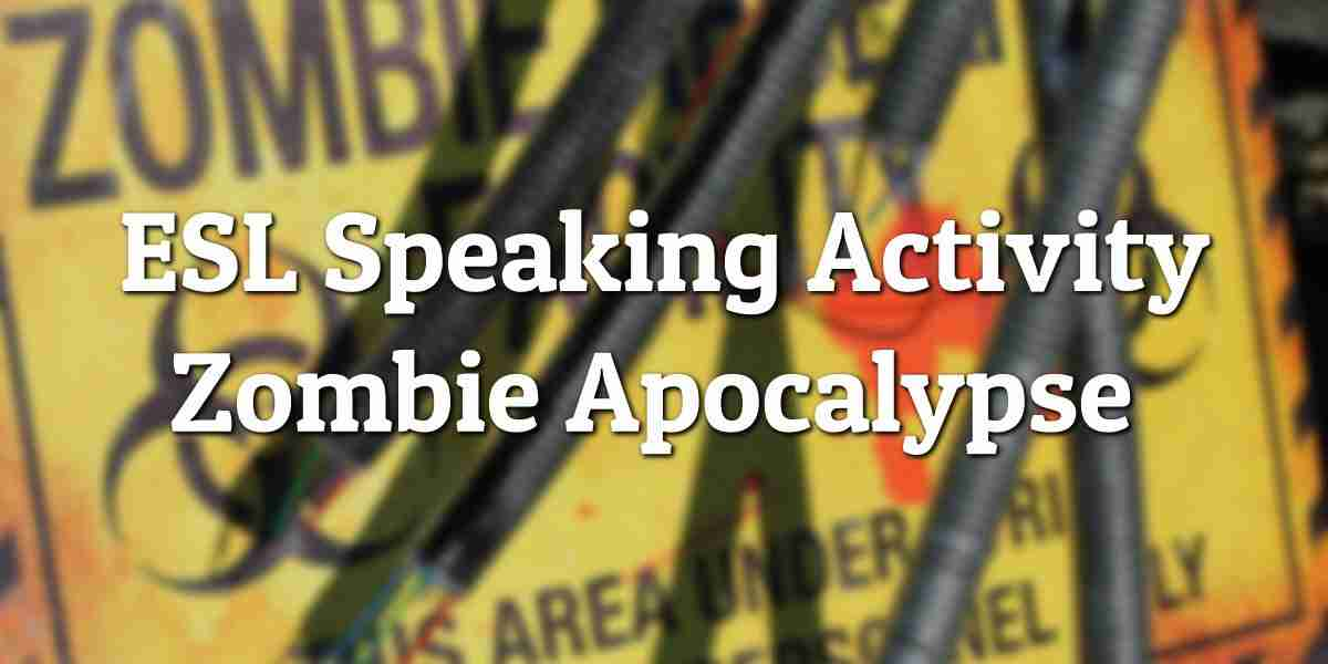 ESL Speaking Activity Zombie Apocalypse