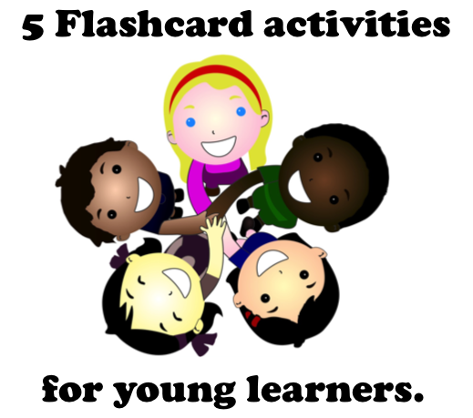 5 flascard acitivities for young learners