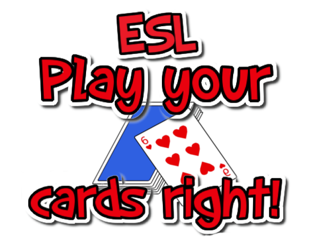 ESL Play your cards right. Higher or Lower?