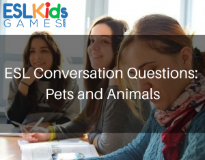 ESL Conversation Questions about Pets and Animals
