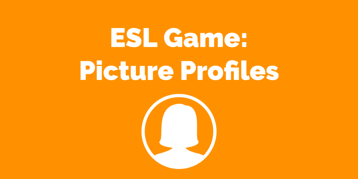 ESL Speaking Activity_ Picture Profiles