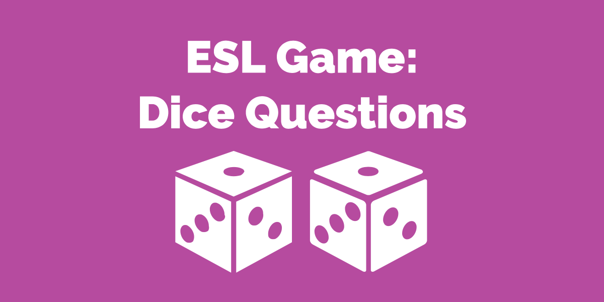 ESL Dice Questions